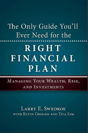 The only guide you'll ever need for the right financial plan by Larry Swedroe