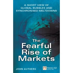 The Fearful Rise of Markets: Short View of Global Bubbles and Synchnonized Meltdowns