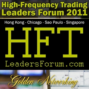 High-Frequency Trading Leaders Forum 2011
