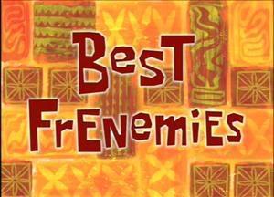 Titlecard-Best_Frenemies