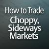How To Trade Choppy Markets