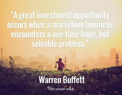 A great investment opportunity occurs when a marvelous business encounters a one-time huge, but solvable problem.