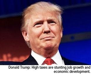 Donald Trump: High taxes are stunting job growth and economic development