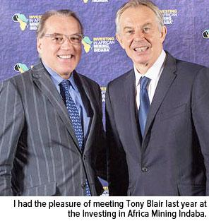 I had the pleasure of meeting Tony Blair last year at the Investing in Africa Mining Indaba