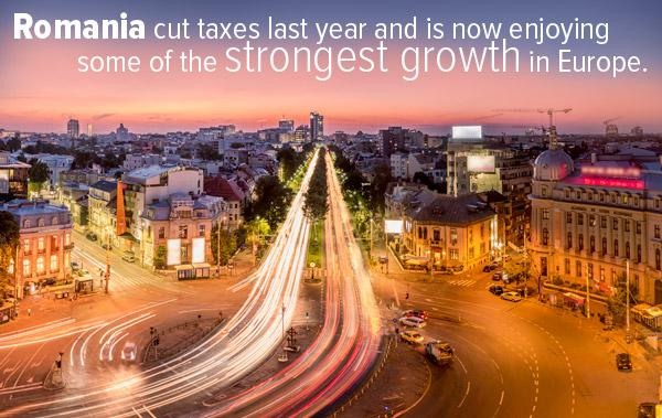 Romania cut taxes last year and is now enjoying some of the strongest growth in Europe.
