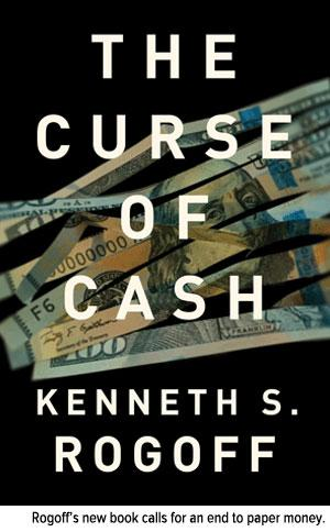 Rogoffs new book calls end paper money