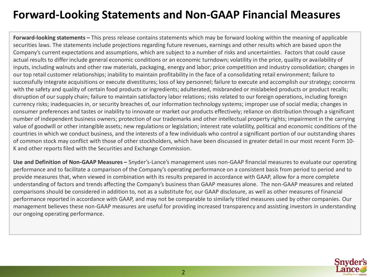 Forward-looking statements  This press release contains statements which may be forward looking within the meaning of applicable securities laws. The statements include projections regardingfuture revenues, earnings and other results which are based upon the Companys current expectations and assumptions, which are subject to a number of risks and uncertainties. Factors that could cause actual results to differinclude general economic conditions or an economic turndown; volatility in the price, qualityor availability of inputs, includingwalnuts and other raw materials, packaging, energy and labor; price competition and industryconsolidation; changes in our top retail customer relationships; inabilityto maintain profitabilityin the face of a consolidating retail environment; failure to successfully integrate acquisitions or execute divestitures; loss of key personnel; failure to execute and accomplish our strategy; concerns with the safety and qualityof certain food products or ingredients; adulterated,misbrandedor mislabeled products or product recalls; disruptionof our supplychain; failure to maintain satisfactory labor relations; risks related to our foreign operations,includingforeign currency risks; inadequacies in, or security breaches of, our information technology systems; improper use of social media; changes in consumer preferences and tastes or inabilityto innovate or market our products effectively; reliance on distributionthrough a significant number of independent business owners; protection of our trademarks and other intellectual propertyrights; impairment in the carrying value of goodwill or other intangible assets; new regulationsor legislation; interest rate volatility, political and economic conditions of the countries in which we conduct business, and the interests of a few individualswho control a significant portion of our outstandingshares of common stock may conflict with those of other stockholders, which have been discussed in greater detail