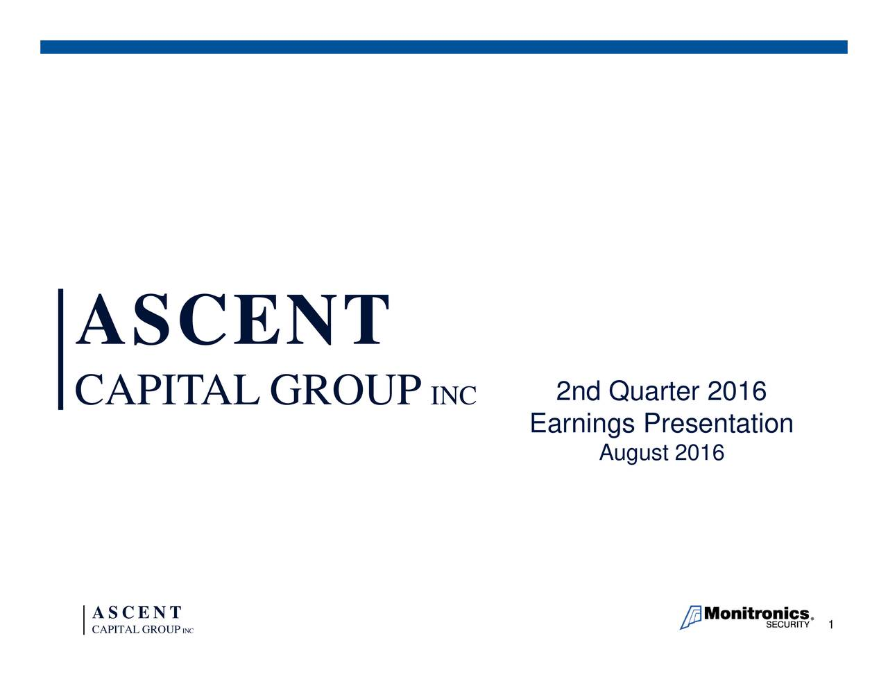 August 2016 2nd Quarter 2016 Earnings Presentation INC INC ACIGROUP AS CACPETANLGROUP