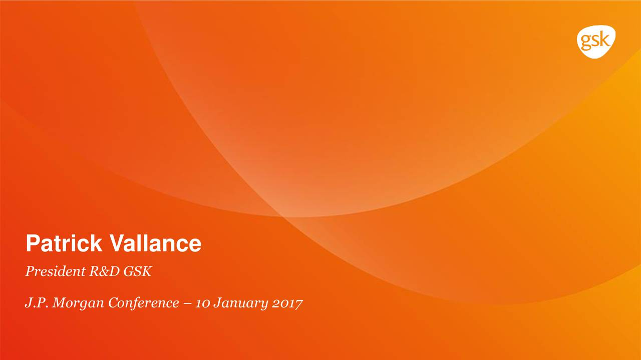 Glaxosmithkline Gsk Presents At 35th Annual J P Morgan Healthcare Conference