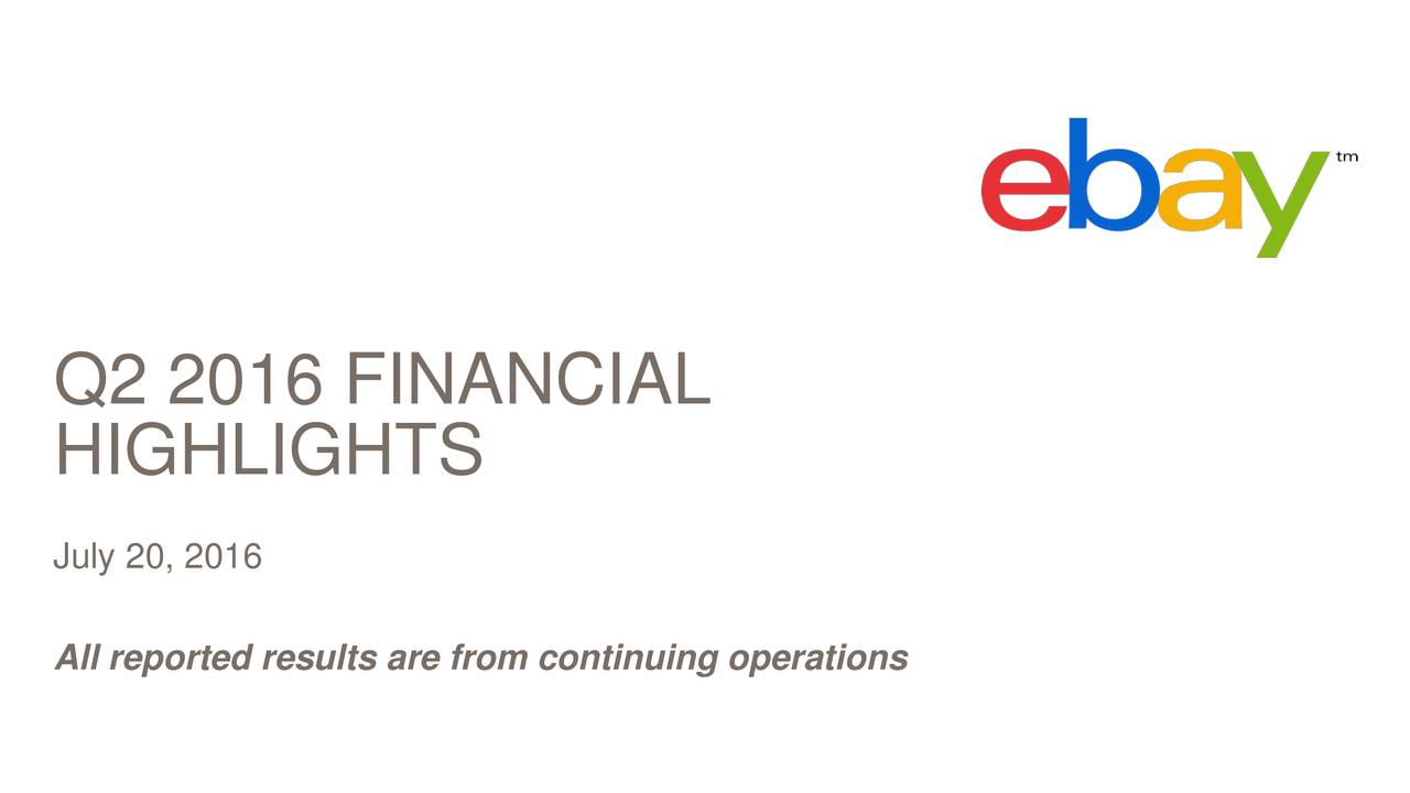 HIGHLIGHTS July 20, 2016 All reported results are from continuing operations