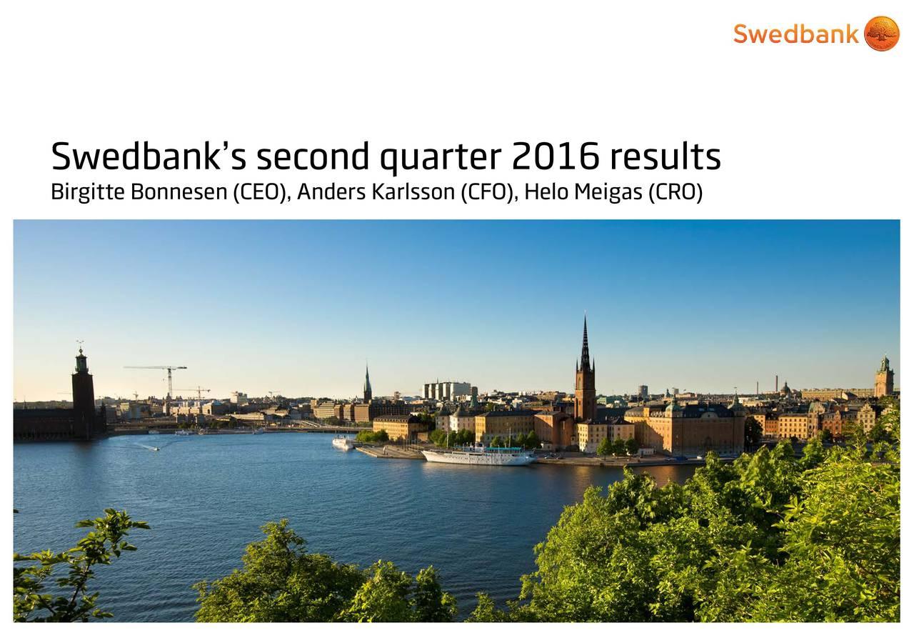 Birgitte Bonnesen (CEO), Anders Karlsson (CFO), Helo Meigas (CRO) Swedbank