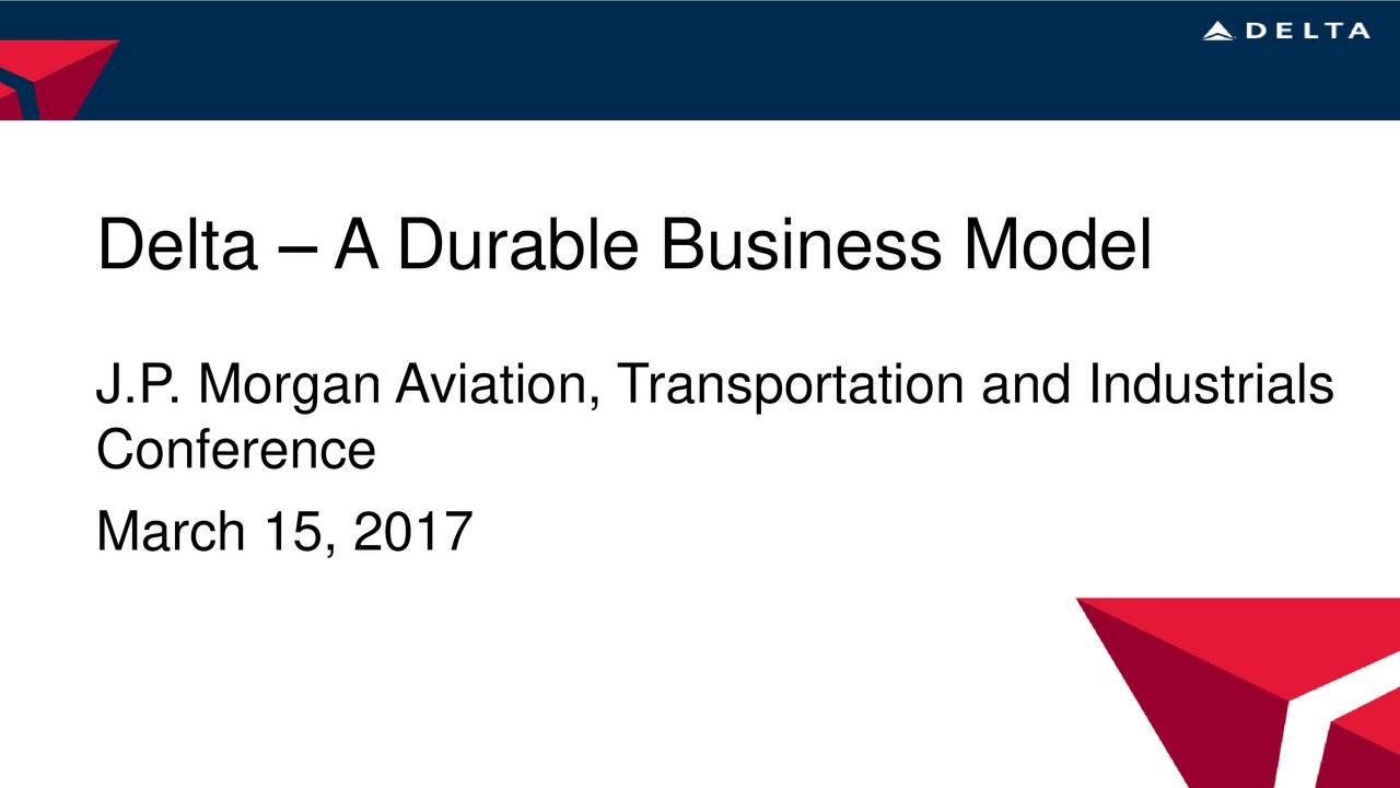 Bootstrap Business J P Morgan Quotes: Delta Air Lines (DAL) Presents At 2017 JP Morgan Aviation
