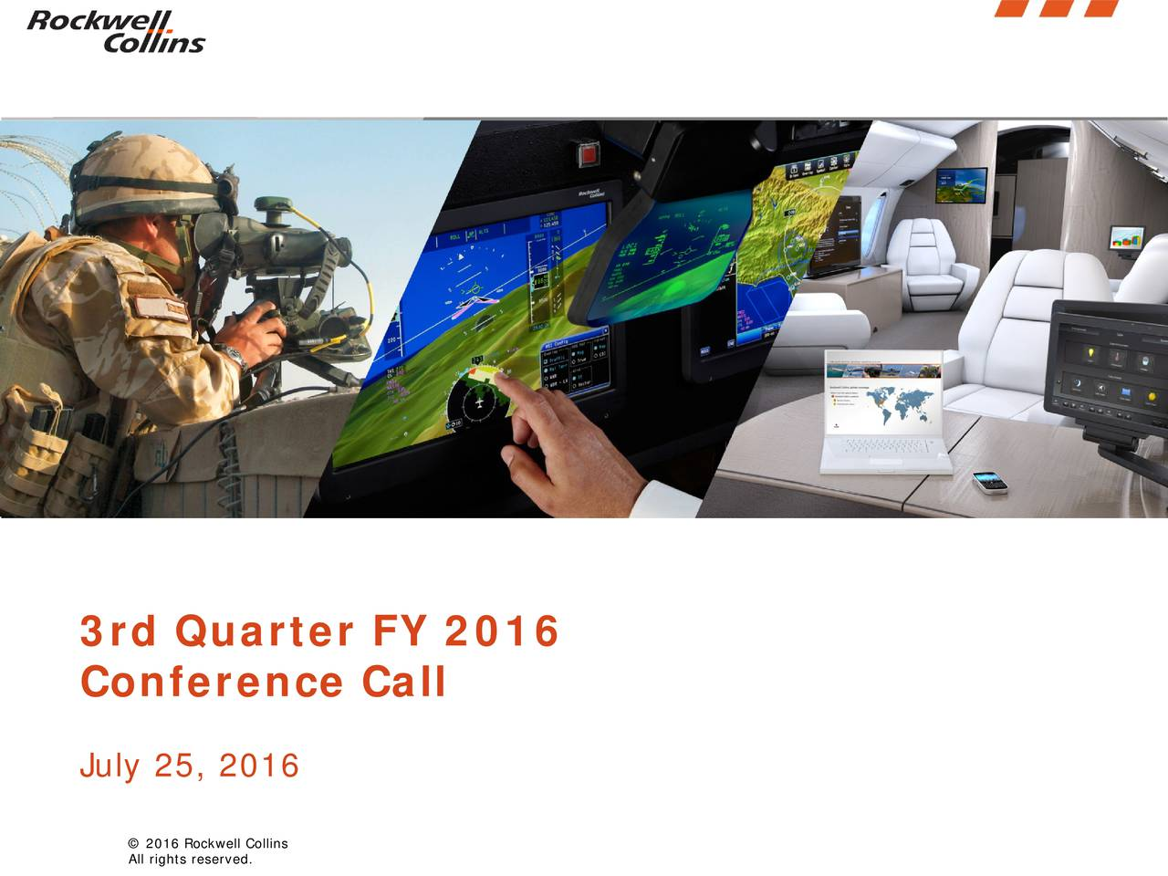 3rd Quarter FY 2016 Conference Call July 25, 2016 2016 Rockwell Collins
