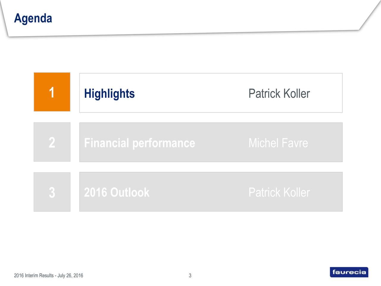 1 Highlights Patrick Koller 2 Financial performance Michel Favre 2016 Outlook Patrick Koller 3 2016 Interim Results - July 26, 20163