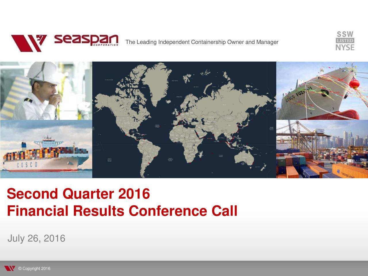 Second Quarter 2016 Financial Results Conference Call July 26, 2016 Copyright 2016