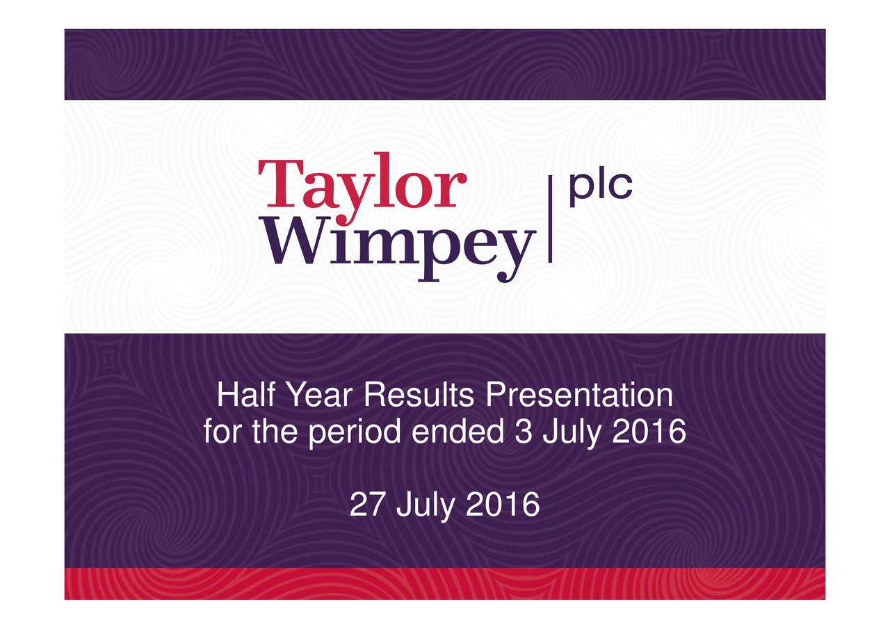 Half Year Results Presentation for the period ended 3 July 2016