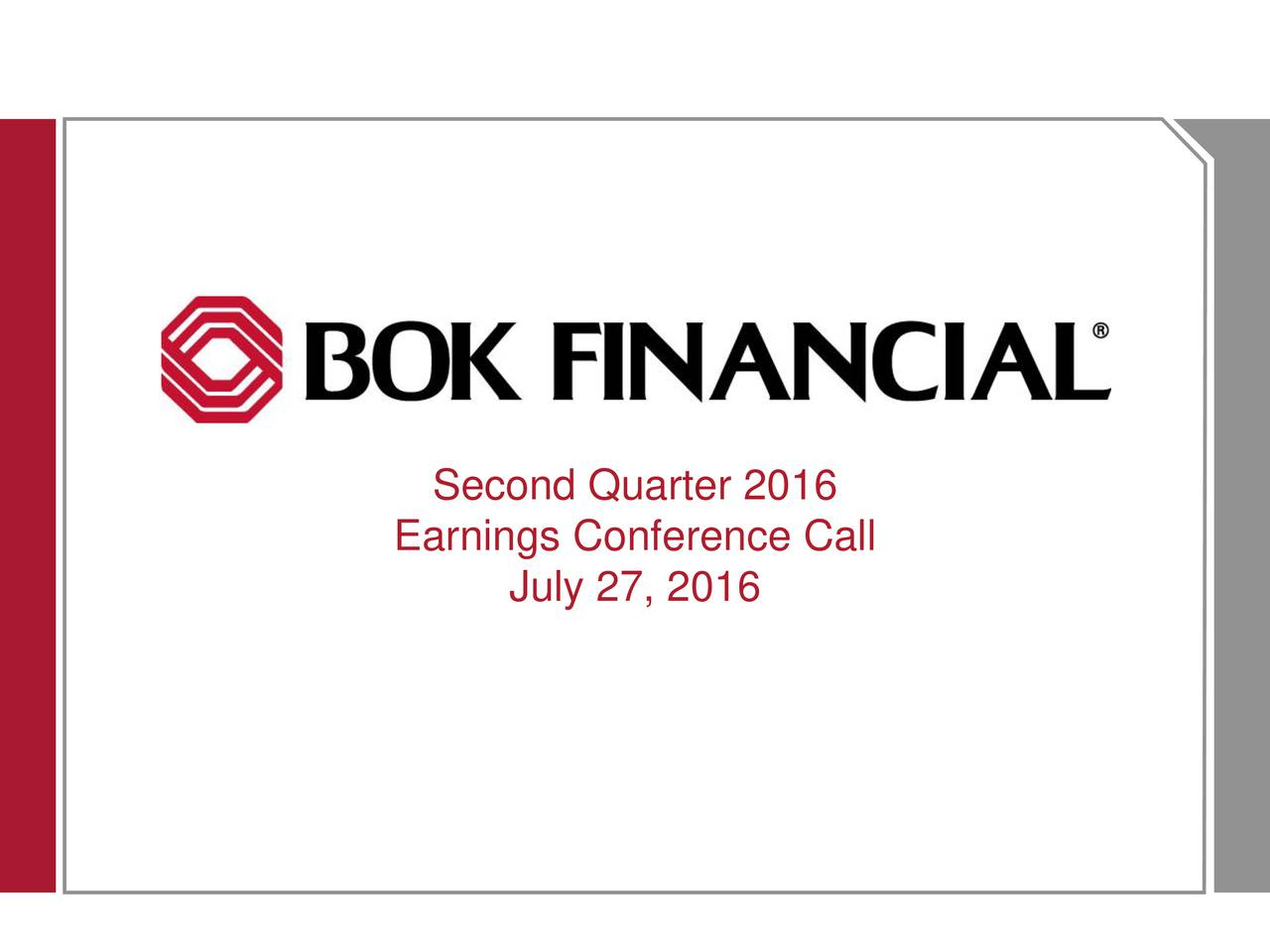Earnings Conference Call July 27, 2016 1
