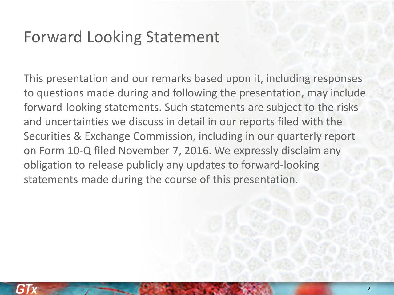 This presentation and our remarks based upon it, including responses to questions made during and following the presentation, may include forward-looking statements. Such statements are subject to the risks and uncertainties we discuss in detail in our reports filed with the Securities & Exchange Commission, including in our quarterly report on Form 10-Q filed November 7, 2016. We expressly disclaim any obligation to release publicly any updates to forward-looking statements made during the course of this presentation.