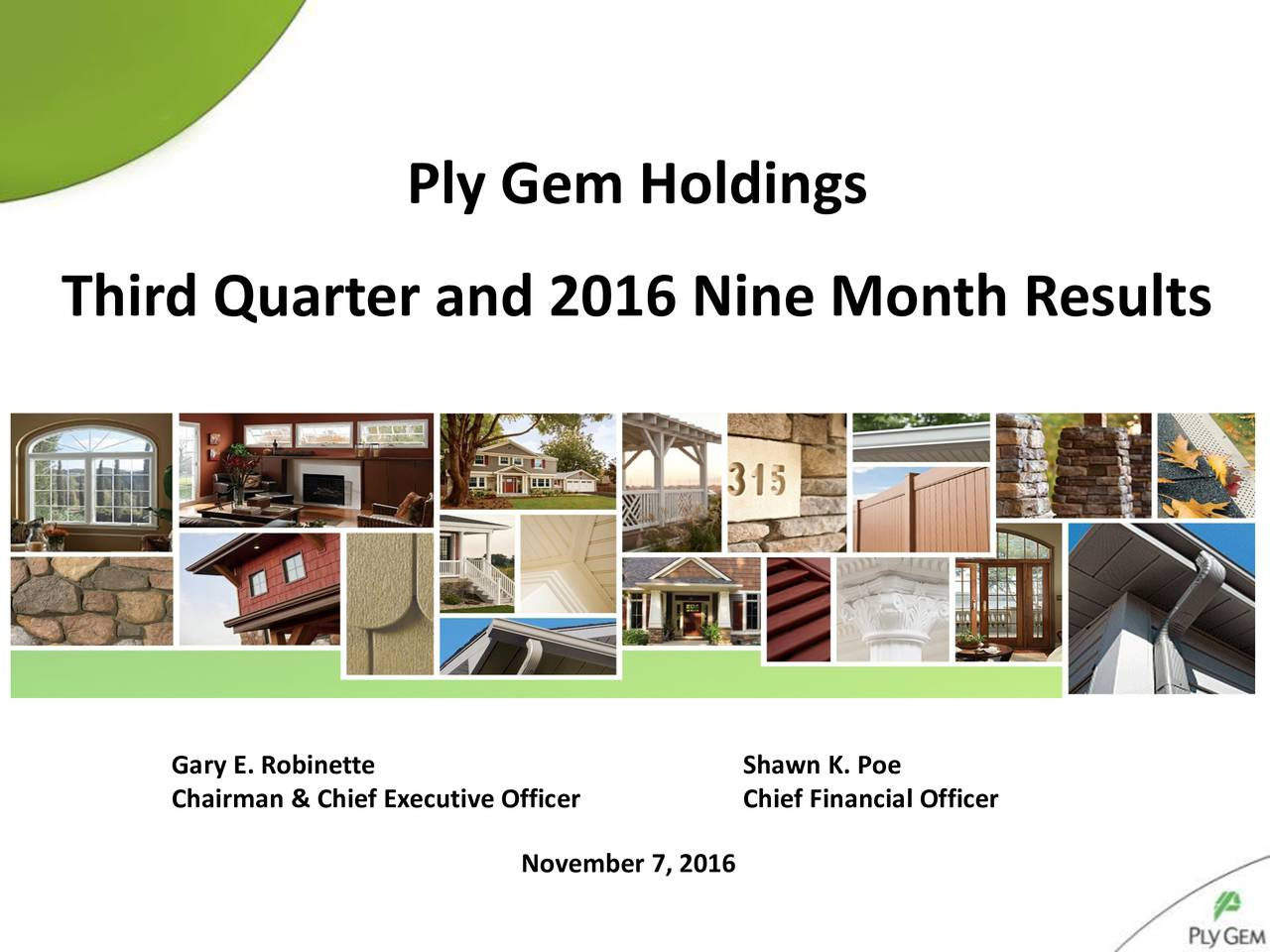 Third Quarter and 2016 Nine Month Results Gary E. Robinette Shawn K. Poe Chairman & Chief Executive Officer Chief Financial Officer November 7, 2016