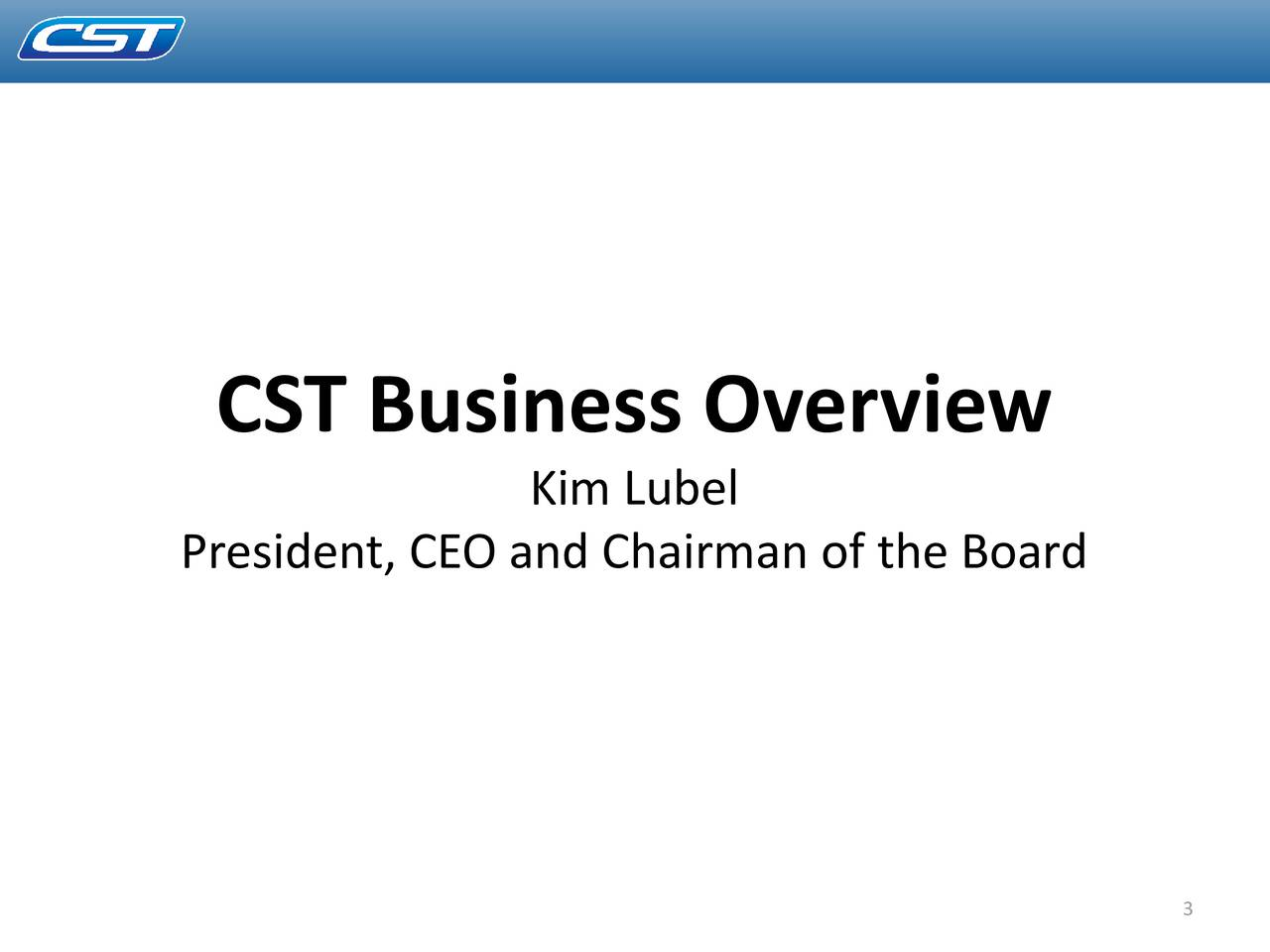 Kim Lubel President, CEO and Chairman of the Board 3