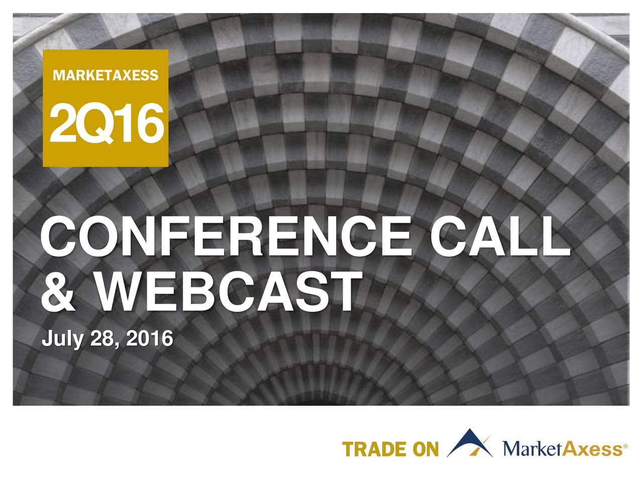 CONFERENCE CALL July 28, 2016