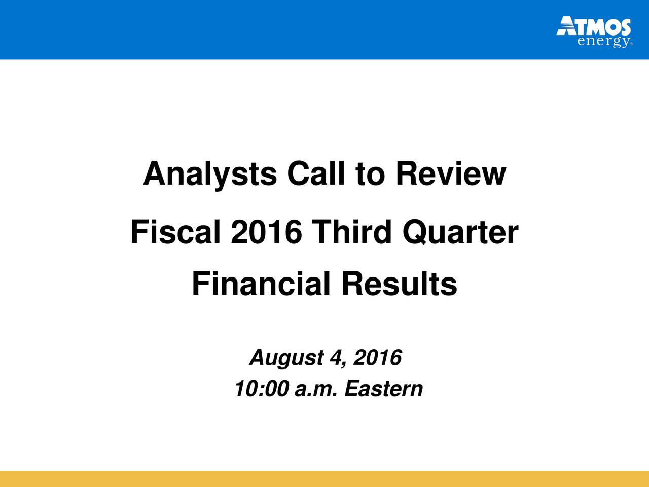 Fiscal 2016 Third Quarter Financial Results August 4, 2016 10:00 a.m. Eastern