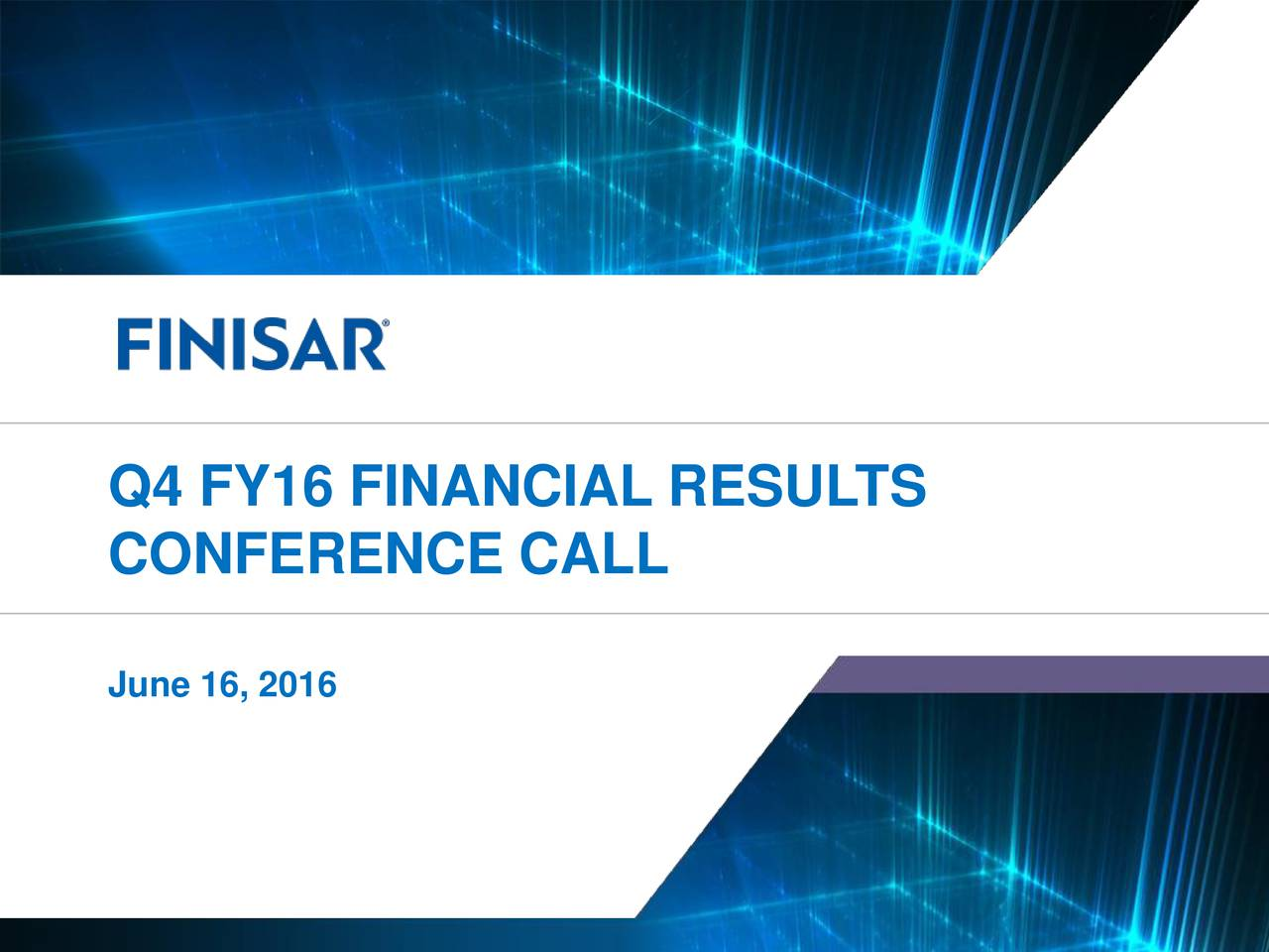CONFERENCE CALL June 16, 2016 Finisar Corporation 1