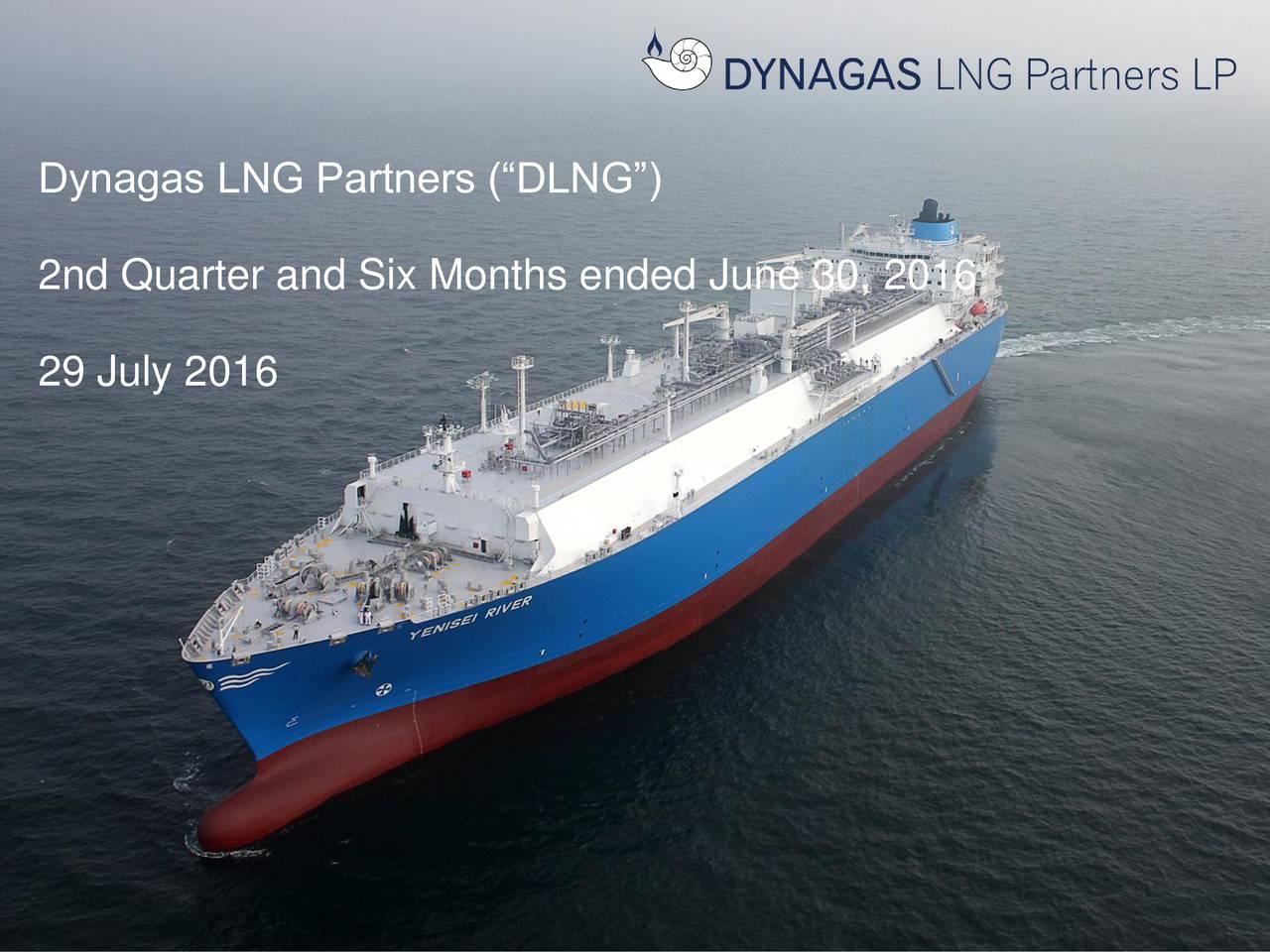 G: 32 Dynagas LNG Partners (DLNG) B: 96 R: 197 2nd Quarter and Six Months ended June 30, 2016 G: 217 B: 241 R: 226 29 July 2016 G: 107 B: 10 R: 83 G: 141 B: 213 R: 96 G: 73 B: 122 R: 191 G: 191 B: 191
