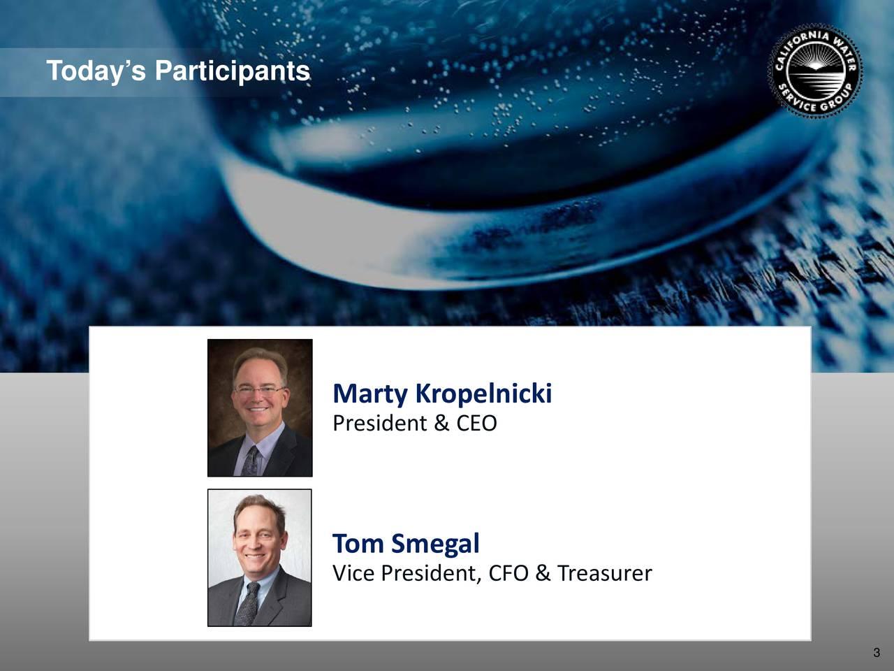 Marty Kropelnicki President & CEO Tom Smegal Vice President, CFO & Treasurer 3