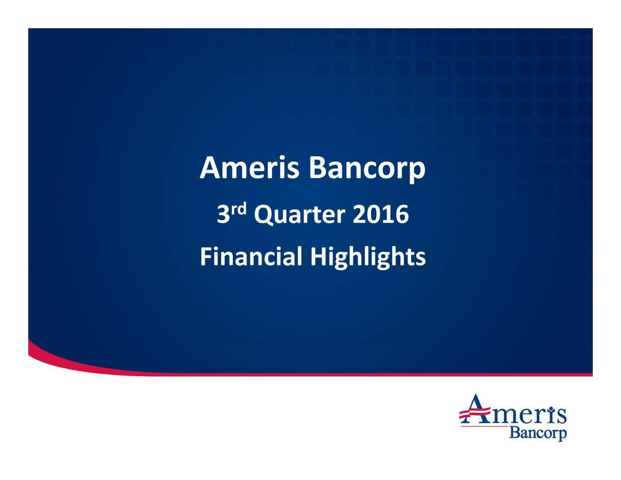 ancorp ighlights Quarter rd Ameris Financial