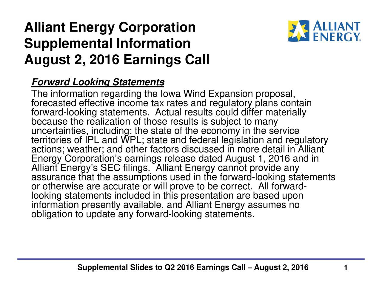 in the forward-looking statements results is subject to many relliant Energy cannot provide anyn Supplemental Slides to Q2 2016 Earnings Call  August 2, 2016 AllSianptuEgnmertgyn,Cl0I16forratiotnons CalltrcsenlrEsuesnsaulrysf