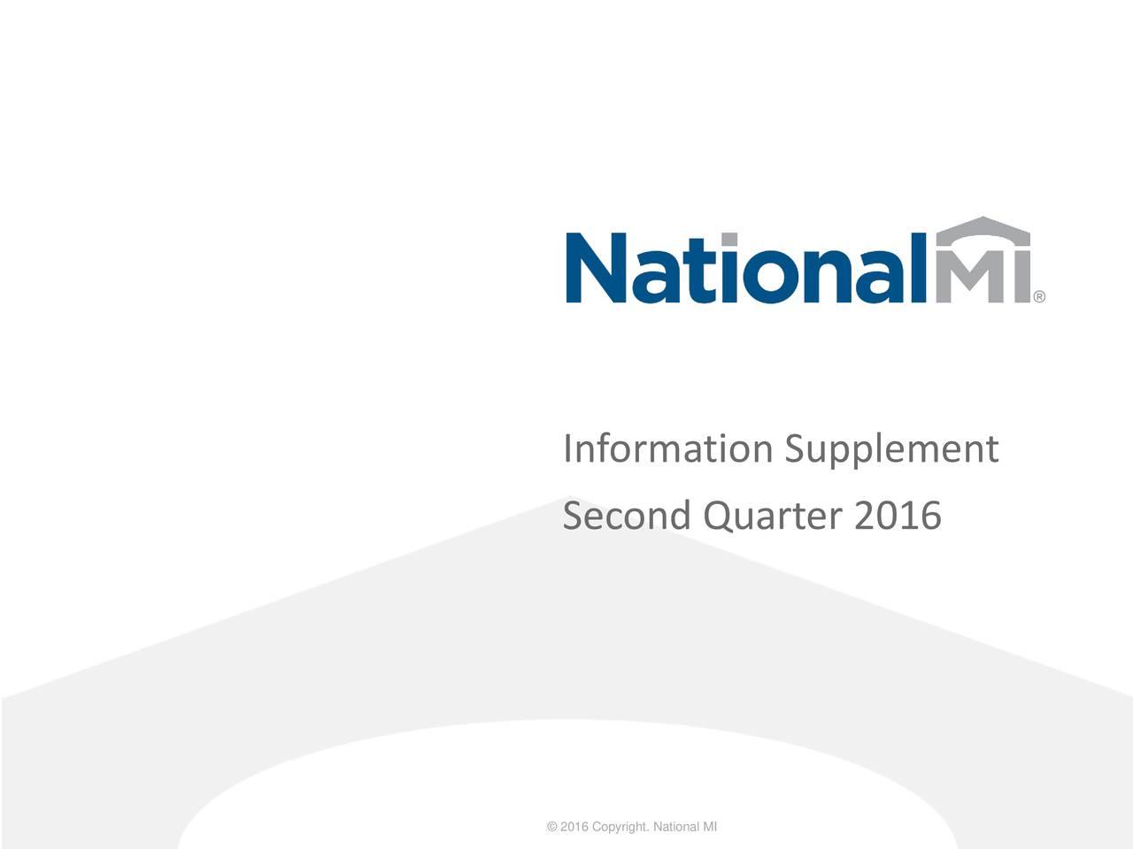Second Quarter 2016 2016 Copyright. National MI
