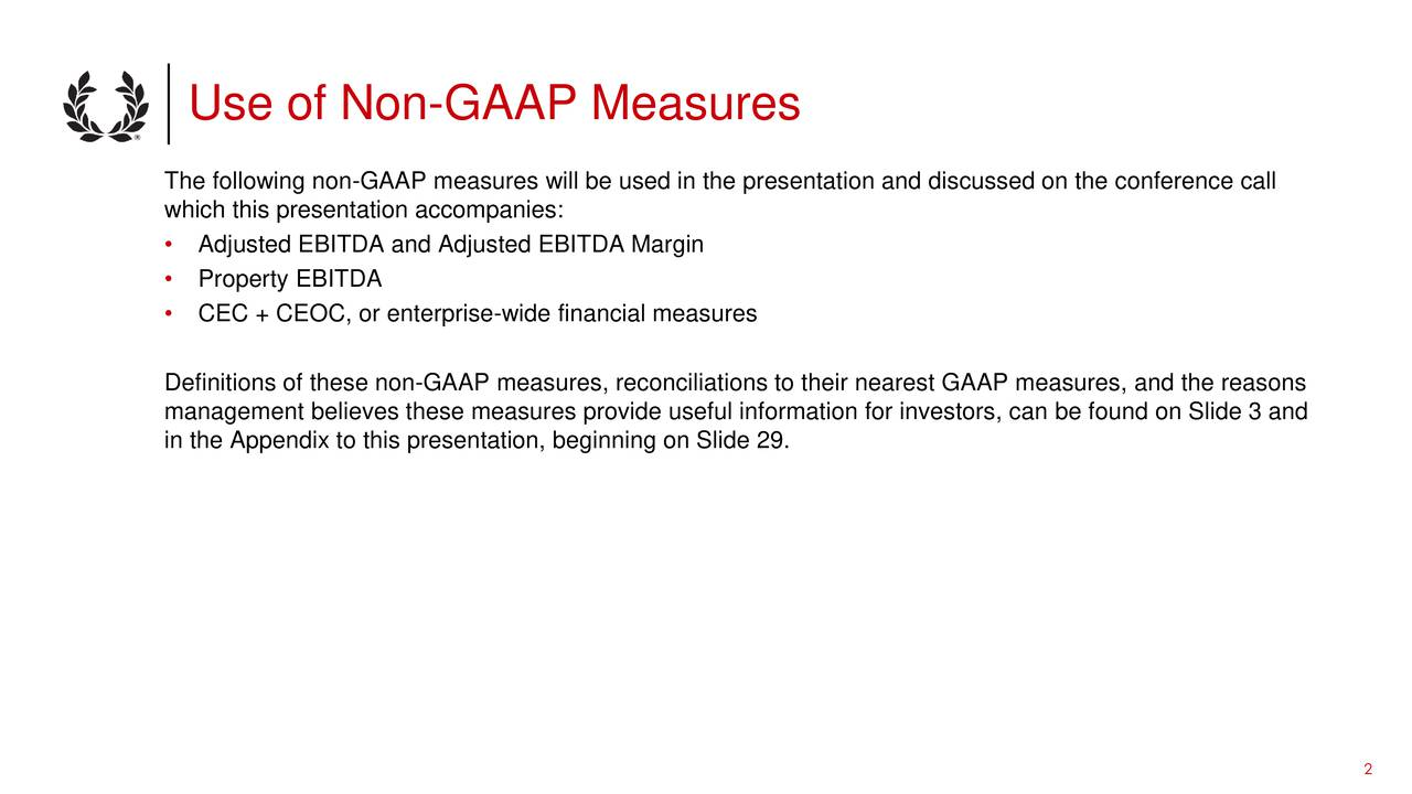 The following non-GAAP measures will be used in the presentation and discussed on the conference call which this presentation accompanies: Adjusted EBITDA and Adjusted EBITDA Margin Property EBITDA CEC + CEOC, or enterprise-wide financial measures Definitions of these non-GAAP measures, reconciliations to their nearest GAAP measures, and the reasons management believes these measures provide useful information for investors, can be found on Slide 3 and in the Appendix to this presentation, beginning on Slide 29. 2